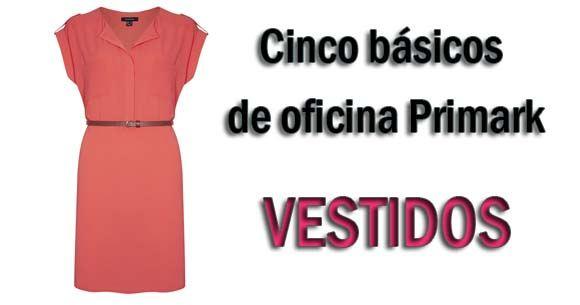 Cinco vestidos b sicos de oficina vestidos primark oficina for Oficinas santander granada