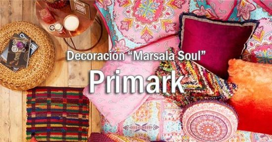 Decoraci n marsala soul en primark hogar decorar es f cil for Decoracion hogar tarragona