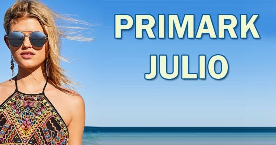 Comprar en Primark julio